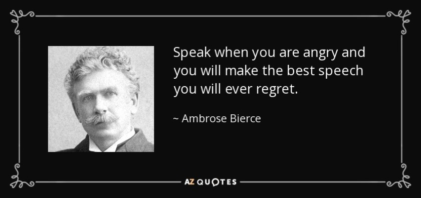 quote-speak-when-you-are-angry-and-you-will-make-the-best-speech-you-will-ever-regret-ambrose-bierce-2-66-38