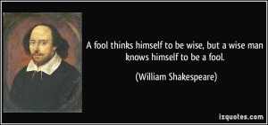 William Shakespeare - Fool thinks he is wise
