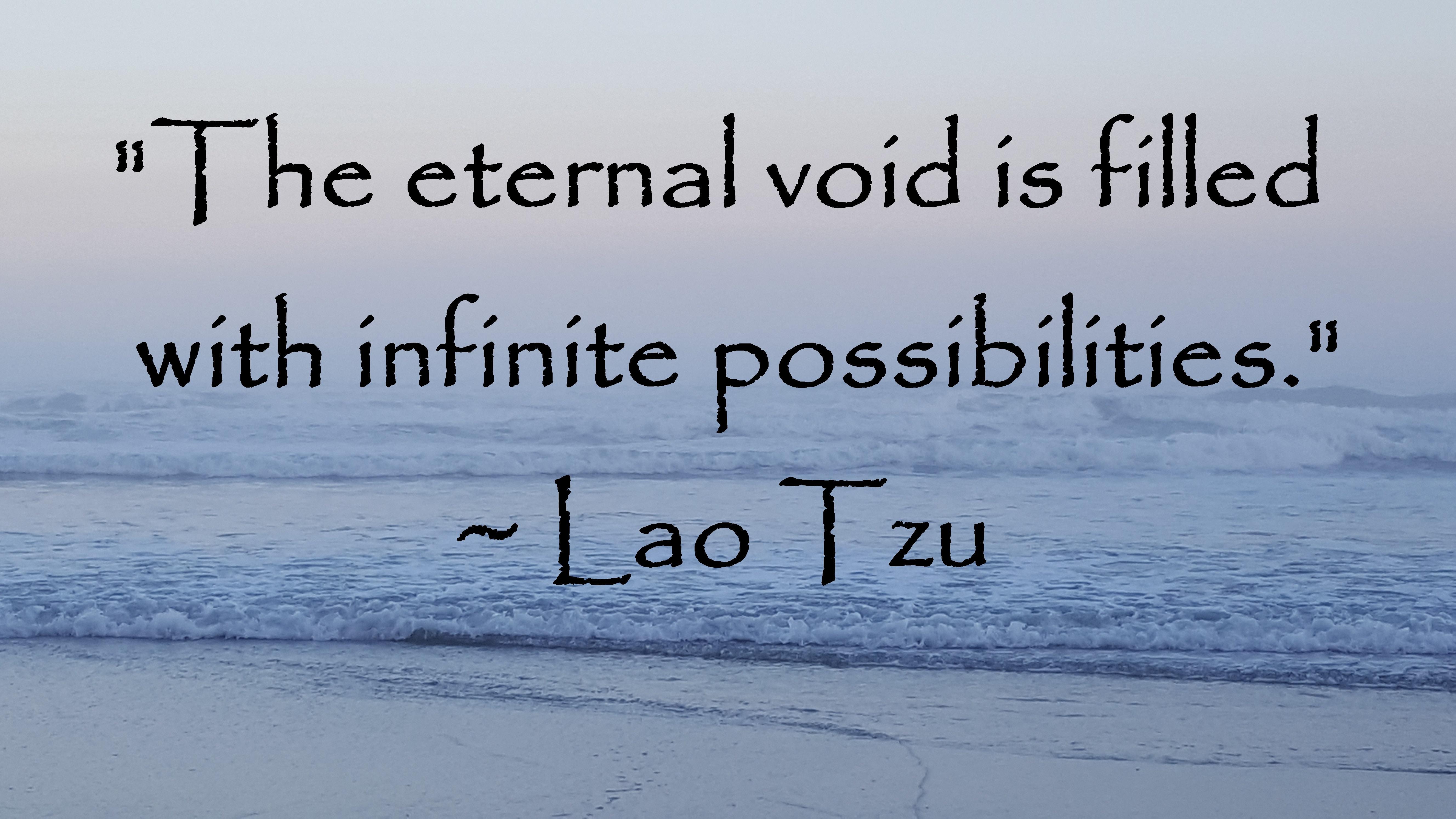 lao tzu - eternal void infinite possibilities