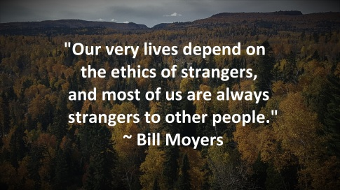 Ethics of strangers - Bill Moyers