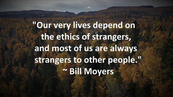 Ethics of strangers - Bill Moyers