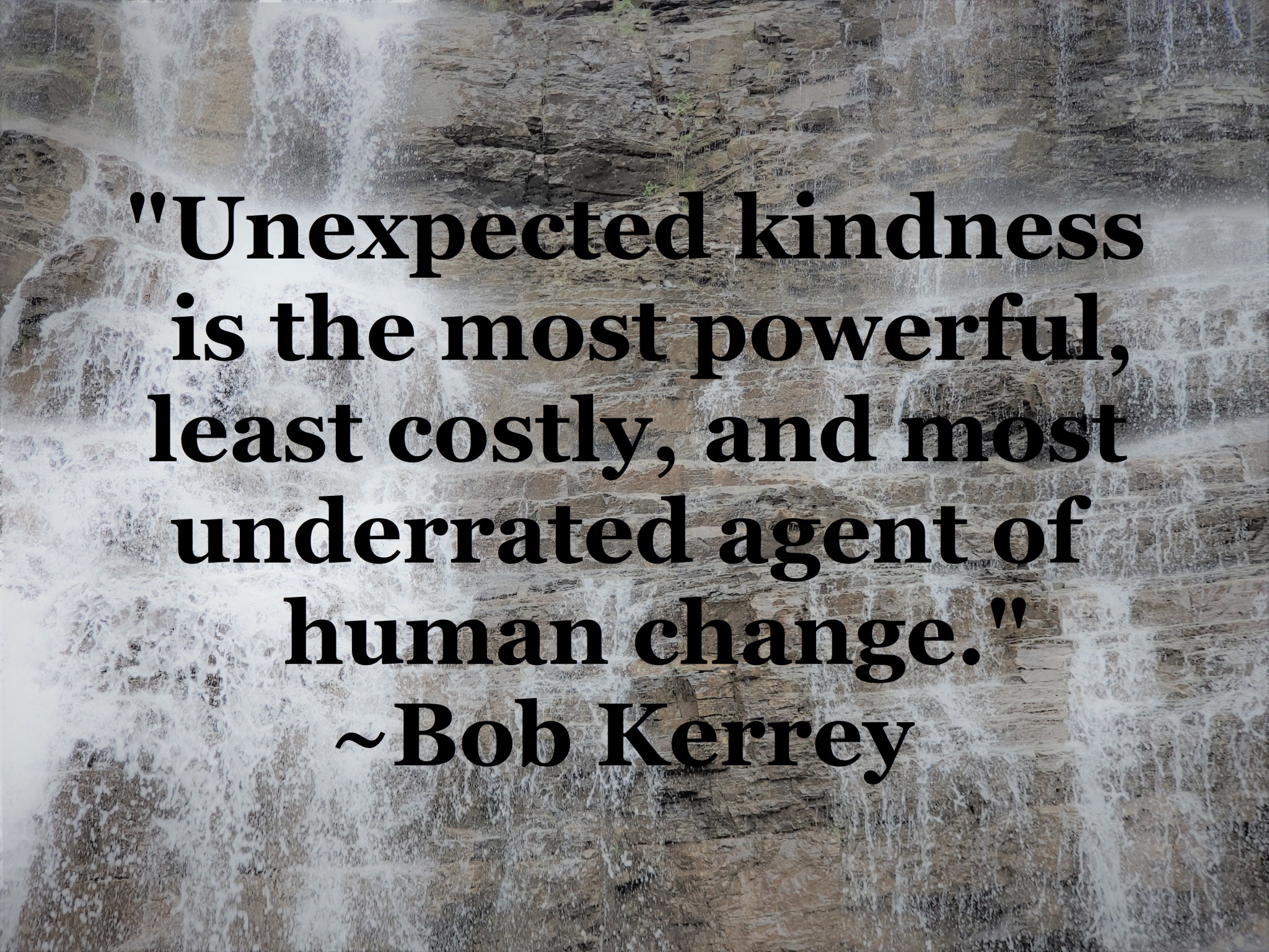 Bob Kerrey - Kindness is powerful