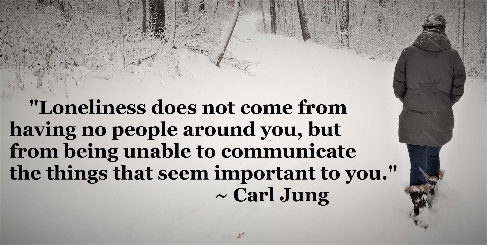 000 - Carl Jung - loneliness is being unable to say your important stuff