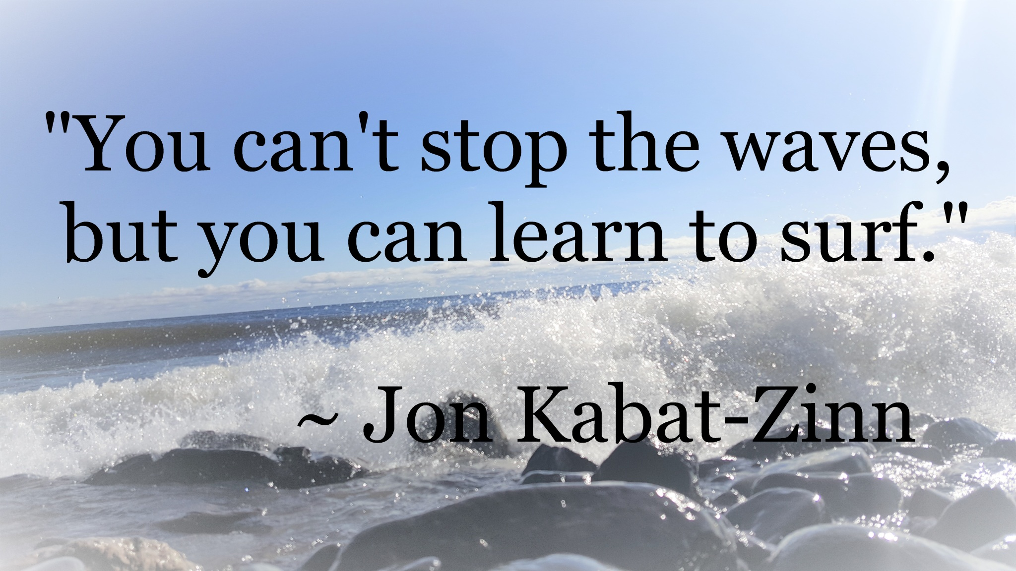 Jon Kabat-Zinn - surf the waves