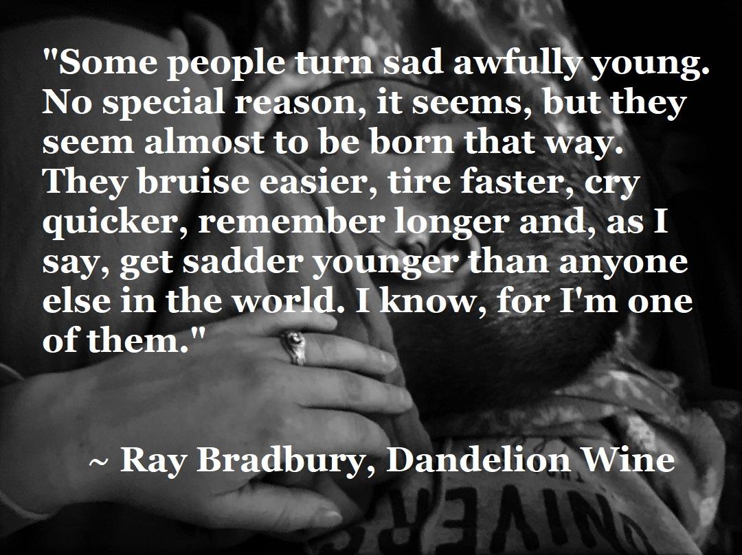 Ray Bradbury - some people get sad young